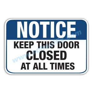 18in. x 12in. Notice Keep This Door Closed at All Times Aluminum Sign E43A