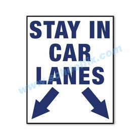 22in. x 28in. Stay In Car Lanes With Arrow Sign For FS200/FS500
