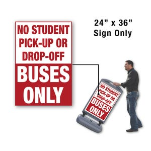 24in. X 36in. Buses Only No Student Pick-Up Or Drop-Off Sign FOR FS300