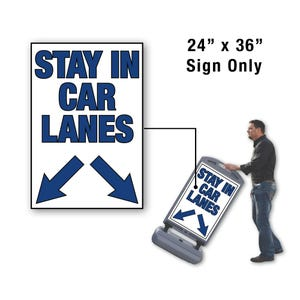 24in. X 36in. Stay In Car Lanes With Arrows Sign For Fs300