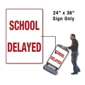 24in. X 36in. School Delayed Signage For Fs300