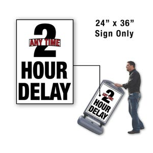 24in x 36in Semi Custom Any Hour Delay Sign Only for FS300 Stanchion FS322