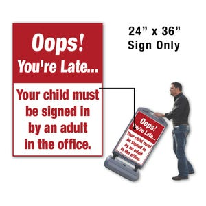 24in x 36in Oops You are Late Sign In Office Sign Only for FS300 Stanchion FS330