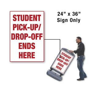 24in x 36in Student Drop Off Ends Here Sign Only for FS300 Stanchion FS338