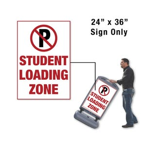 24in. X 36in. No Parking Student Loading Zone Sign For FS300 Part No. FS370