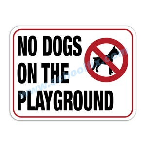 No Dogs on the Playground Aluminum Sign M784 M103