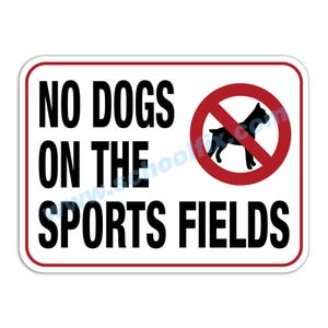 No Dogs on the Sports Field Aluminum Sign M783 M104