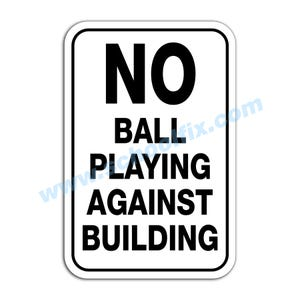 No Ball Playing Against Building Aluminum Sign M118 M776