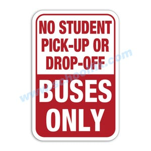 No Student Pick-Up Or Drop-Off Buses Only Aluminum Sign Part No. M136 M192