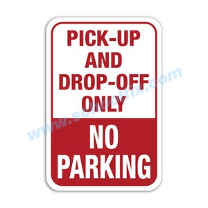 Pick-Up And Drop-Off Only No Parking Aluminum Sign Part No. M137 M191