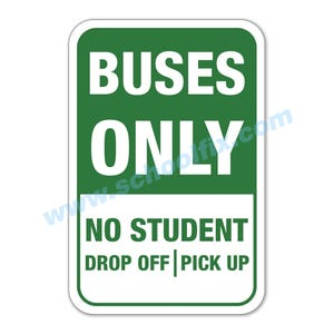 Buses Only No Student Drop Off Pick Up Aluminum Sign M18 M367