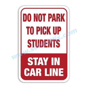 Do Not Park To Pick Up Students Stay In Car Line Aluminum Sign Part No. M84 M194
