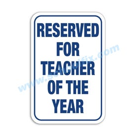 Reserved for Teach of the Year Aluminum Sign M258 M299