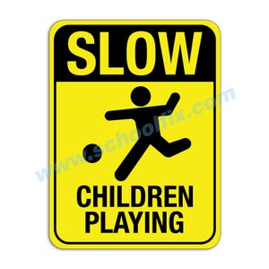 Slow Children Playing Aluminum Sign M483 M27
