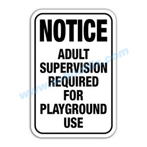 Notice Adult Supervision Required for Playground Use Aluminum Sign M288 M772