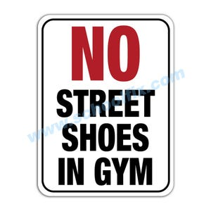 No Street Shoes in Gym Aluminum Sign M779 M292