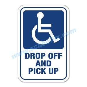 Handicap Symbol Drop-Off and Pick-Up Aluminum Sign M300 M397