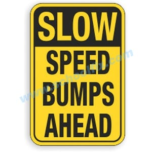 12in. x 18in. Slow Speed Bumps Ahead Aluminum Sign M338