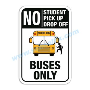 No Student Pick-Up Drop-Off Buses Only Aluminum Sign M344 M347