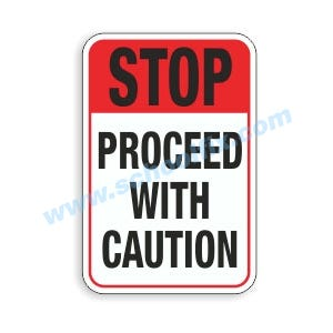 12in. x 18in. Stop Proceed with Caution Aluminum Sign M348