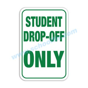 Student Drop-Off Only Aluminum Sign Part No. M402 M187