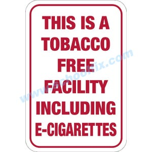 12in. x 18in. This Is A Tobacco Free Facility Including E-Cigarettes Aluminum Sign