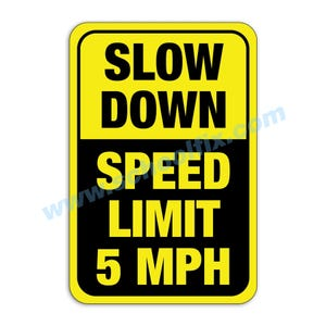 Slow Down Speed Limit 5 MPH Aluminum Sign M131 M486