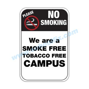 Please No Smoking We are a Smoke Free Campus Aluminum Sign M494 M496