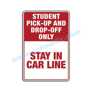 Student Pick-Up And Drop-Off Only Stay In Car Line Aluminum Sign Part No. M604
