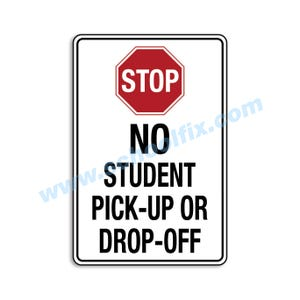 Stop No Student Pick-Up Or Drop-Off Aluminum Sign Part No. M606