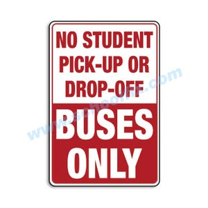 No Student Pick-Up Or Drop-Off Buses Only Aluminum Sign Part No. M610