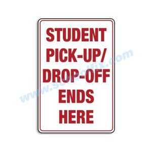 Student Pick-Up/Drop-Off Ends Here Aluminum Sign Part No. M612
