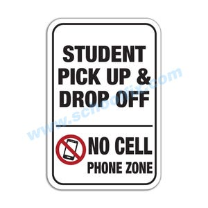 Student Pick-Up Drop-Off No Cell Phone Zone Aluminum Sign M721 M722