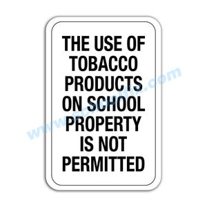 Use of Tobacco Products on School Property Not Permitted Aluminum Sign E9 M727