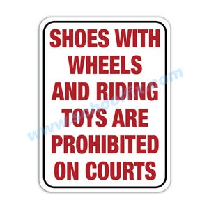 Shoes with Wheels & Riding Toys are Prohibited on Courts Aluminum Sign M781 M290