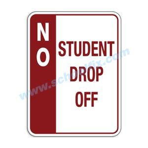 Side Bar Display No Student Drop-Off Aluminum Sign M824 M825