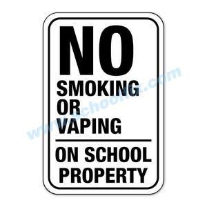 No Smoking Or Vaping On School Property Aluminum Sign Part No. M872 M873