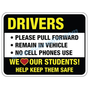 M884 M886 Drivers Pull Forward Remain in Vehicle No Cell Love Our Students Aluminum Sign