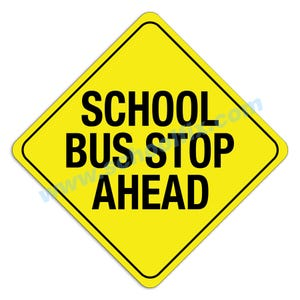 24in. x 24in. School Bus Stop Ahead Aluminum Sign M9