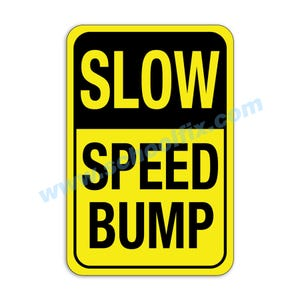 Slow Speed Bump Aluminum Sign M90 M792