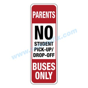 12in. x 36in. Parents No Student Pick-Up/Drop-Off Buses Only Sign Only Part No. MV04